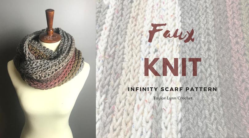 Faux Knit Crochet Infinity Scarf Pattern - Taylor Lynn | Crochet ...