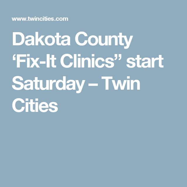 Dakota County Fix It Clinics Start Saturday With Images Dakota County Clinic Fix It
