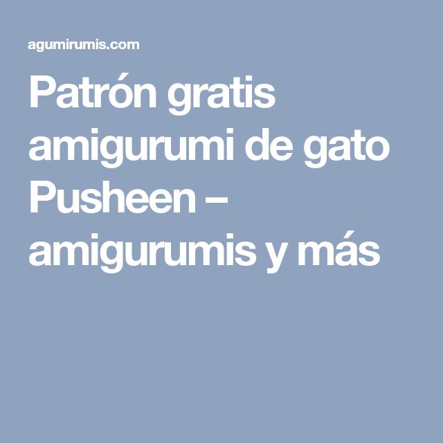 Patrón gratis amigurumi de gato Pusheen – amigurumis y más ...