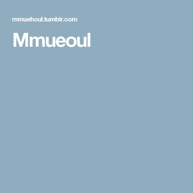 Mmueoul