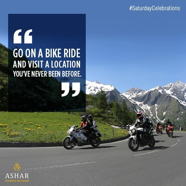 #SaturdayCelebrations  Go on a bike ride and visit a location you've never been before.  www.ashar.in  #AsharGroup #RealEstate #Thane