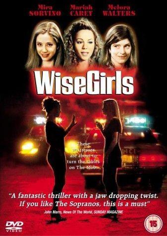 Wise Girls With Mariah Carey And Mira Sorvino Movies