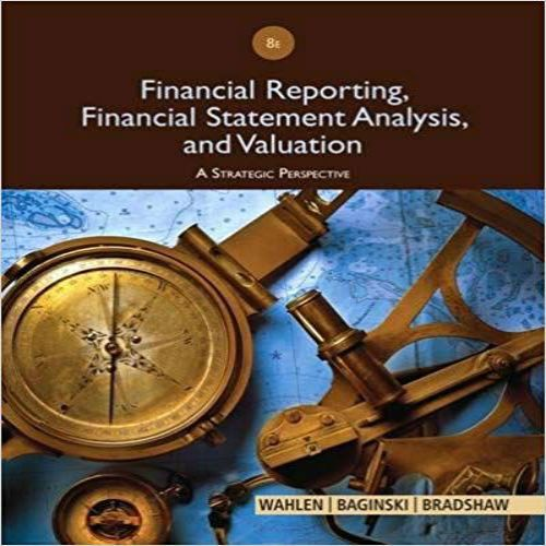 Financial Reporting Financial Statement Analysis and Valuation 8th