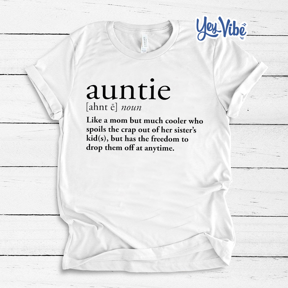 Auntie Definition Shirt | Gift For Aunts | Auntie Shirt | Funny Aunt Shirt - Office Tee