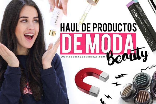 Haul de productos de belleza que están de moda