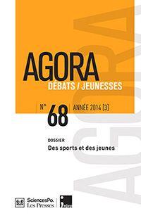 AGORA DÉBATS/JEUNESSES. N.68. DES SPORTS ET DES JEUNES - 2014 - 305.23 AGO