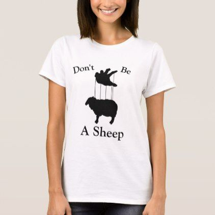 Don T Be A Sheep Shirt Zazzle Com In 2020 Sheep Shirt Unique Quote Funny Sheep