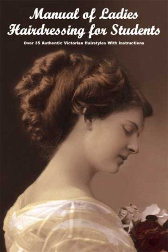 Manual Of Ladies Hairdressing For Students