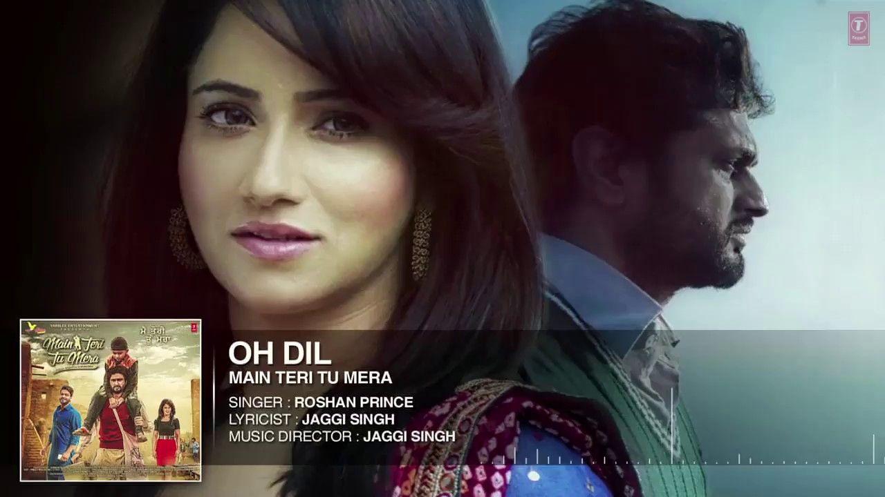 ROSHAN PRINCE: OH DIL (AUDIO SONG) | MAIN TERI TU MERA