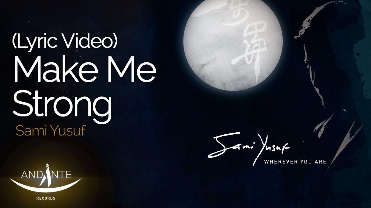 Sami Yusuf Make Me Strong Audio With Subtitles Spiritual Music Youtube Playlist Sami