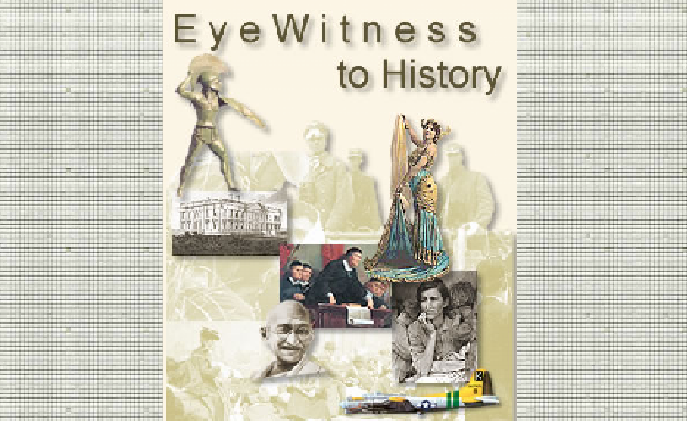 "Eyewitness to History is a really neat site. ""Your ringside seat to history - from the Ancient ..."