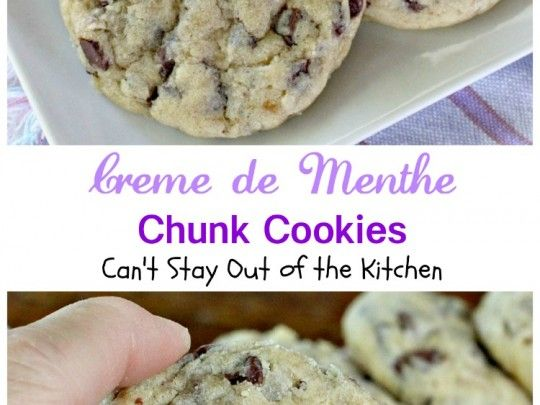 Creme de Menthe Chunk Cookies - Can't Stay Out of the Kitchen