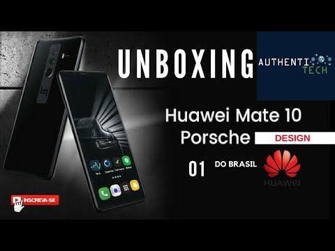 d5275009c715 Huawei Mate 10 Porsche Design! Primeiro Unboxing do Brasil! - YouTube