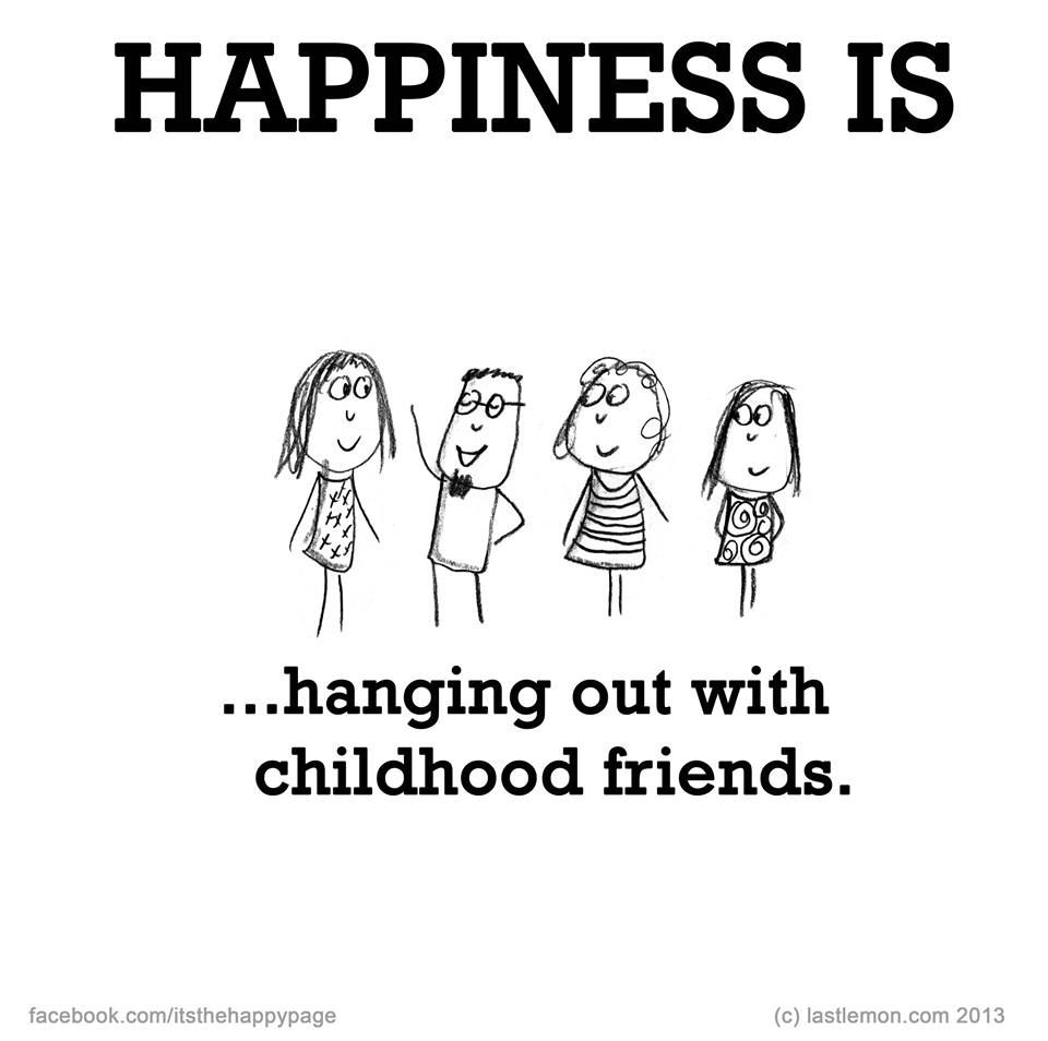 Happiness Iss Childhood Friends Quotes Friends Quotes Funny Words Of Wisdom