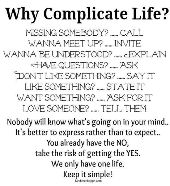 Why Complicate Life Missing Somebody Call Wanna Meet Up Invite Wanna Be Understood Explain Have Ques Why Complicate Life Quotations Inspirational Quotes