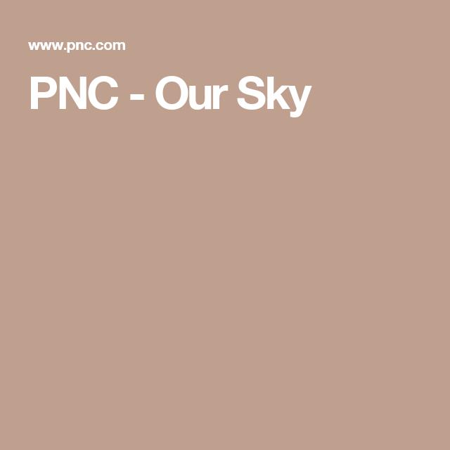 PNC - Our Sky