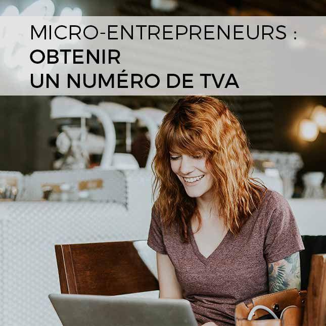 Comment Obtenir Un Numero De Tva Quand On Est Micro Entrepreneur