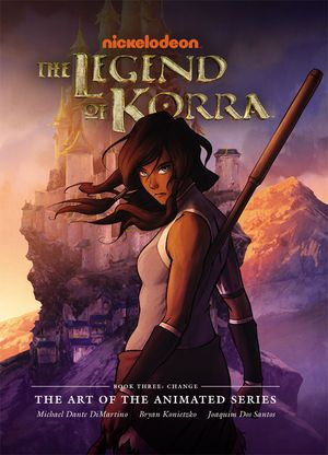The Legend of Korra: The Art of the Animated Series - Book Three