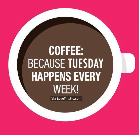 Tuesday Morning Coffee Quotes Pictures Photos Images And Pics For Facebook Tumblr Pinterest And Twitter Coffee Quotes Coffee Humor Coffee Quotes Morning