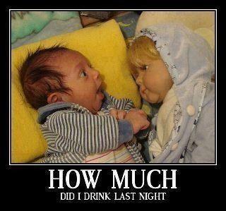 Baby was drunk!