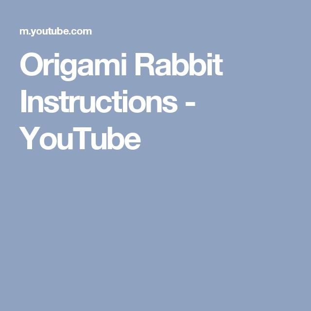 Origami Rabbit Instructions Youtube Pinterest Origami