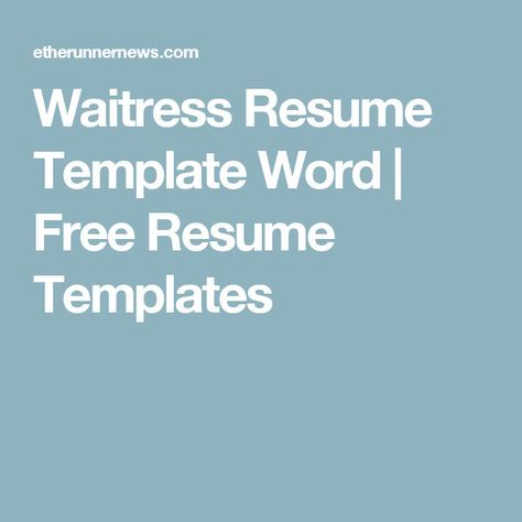 Waitress Resume Template Word  Free Resume Templates  Resume