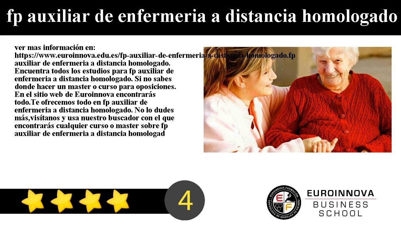 Fp Auxiliar De Enfermeria A Distancia Homologado Ver Mas Información En Https Www Euroinnova Edu Es Fp Auxiliar De Enfermeria Instituto Superior Cursillo