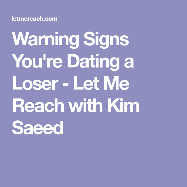 Warning signs dating a loser