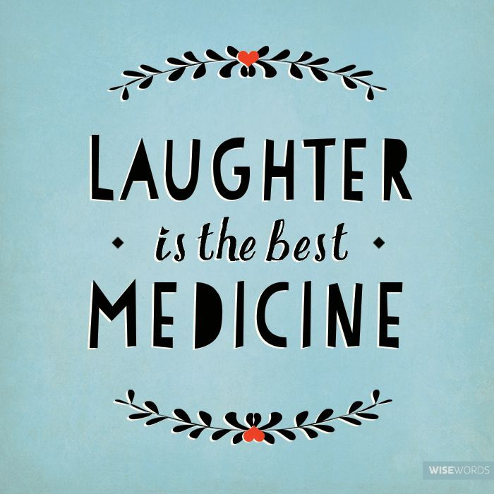 Laughter Is The Best Medicine She Who Laughslasts Laughter