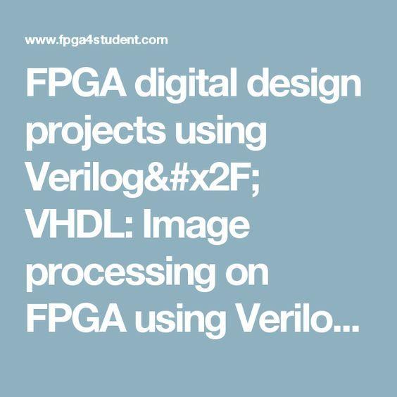 FPGA digital design projects using Verilog/ VHDL: Image