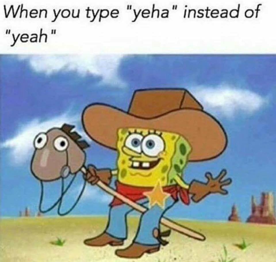 fc1f75009eb3fc5c07d5343726dcb018 lol yeha so true funny pinterest memes, spongebob memes and random