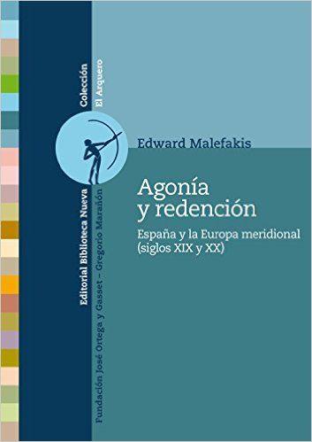 Agonía y redención : España y la Europa meridional (siglos XIX y XX), 2014  http://absysnetweb.bbtk.ull.es/cgi-bin/abnetopac01?TITN=522345