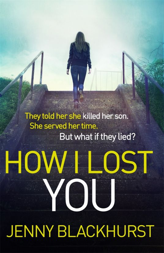 How I Lost You Jenny Blackhurst Scary Books Books You Should Read Books