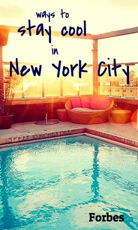 5ebcdcbabc63 7 Ways To Stay Cool In New York City