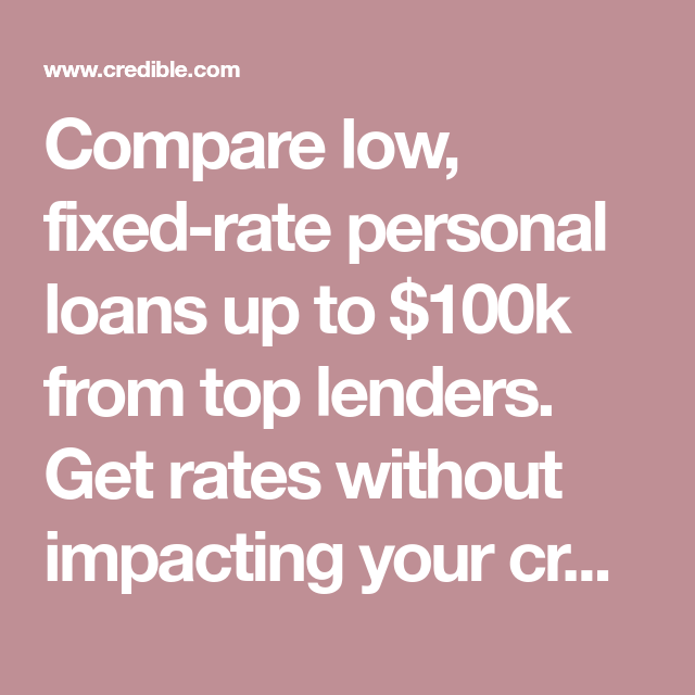 Compare Low Fixed Rate Personal Loans Up To 100k From Top Lenders Get Rates Without Impacting Your Credit Score No Personal Loans Loan Loans For Bad Credit
