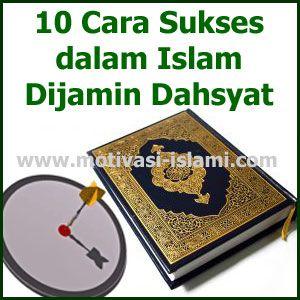 10 Cara Sukses Dalam Islam Dijamin Dahsyat Islam Motivasi Kutipan