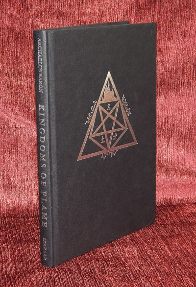 Kingdoms Of Flame A Grimoire Of Black Magick Evocation Sorcery Archaelus Baron E A Koetting Ixaxaar Occult Books Witchcraft Books Magic Book