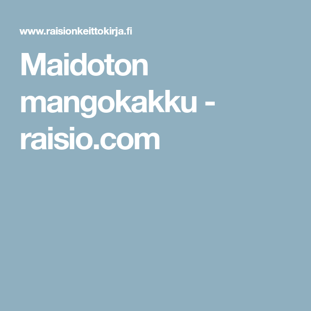 Maidoton mangokakku - raisio.com