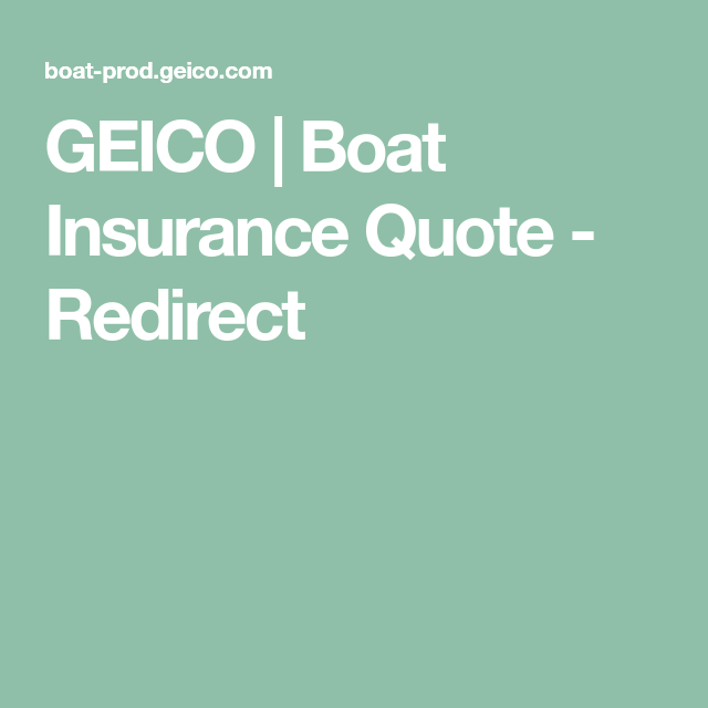 Geico Boat Insurance Quote Redirect Boat Insurance Boating