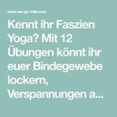 12 effektive Faszien-Yoga-Übungen, die Verspannungen lösen   - Fitness -   #die #effektive #FaszienY...