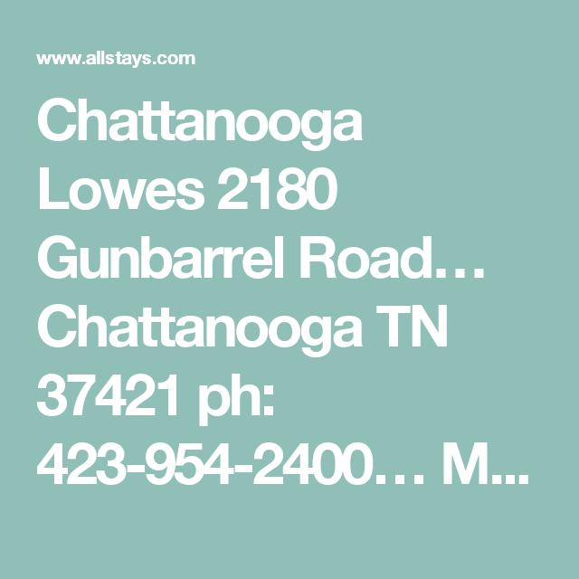 Chattanooga Lowes 2180 Gunbarrel Road… Chattanooga TN