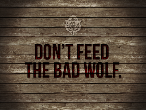 """Don't Feed the Bad Wolf"""" 