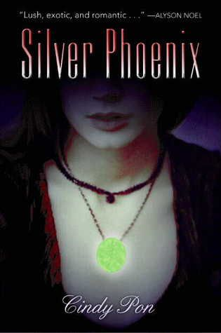 Silver Phoenix Kingdom Of Xia  By Cindy Pon