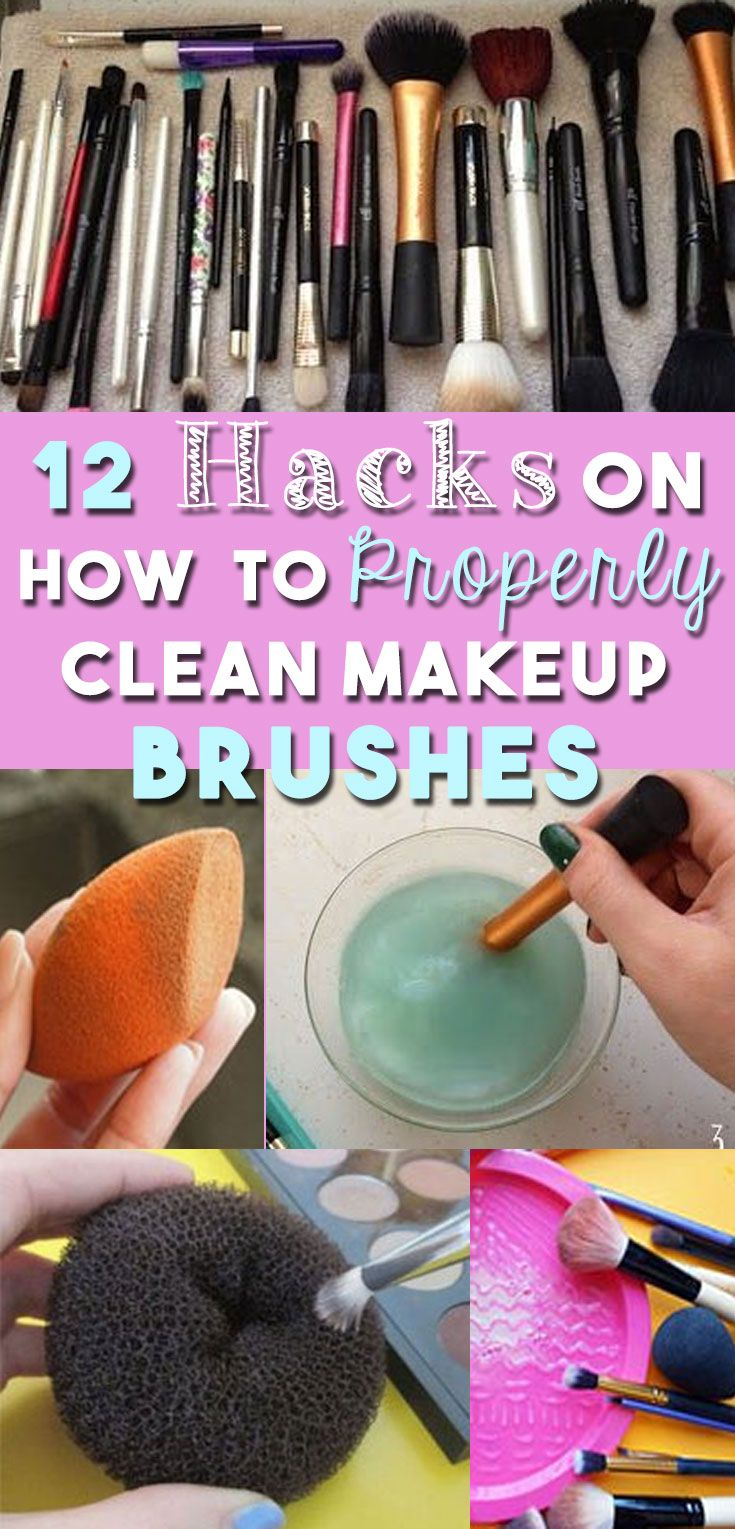 How To Clean Makeup Brushes Sponges Hacks Tips Diy Makeup Brush Diy Makeup Brush Cleaner How To Clean Makeup Brushes