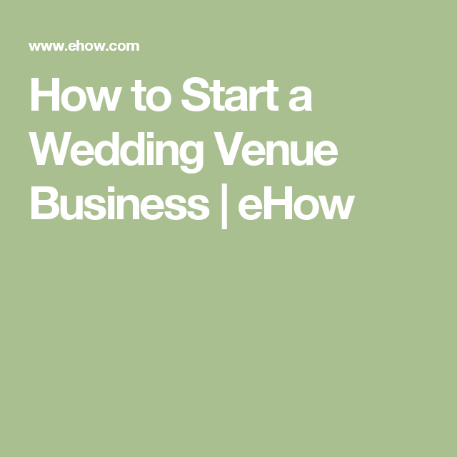 how to start a wedding venue business