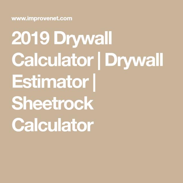 2019 Drywall Calculator Drywall Estimator Sheetrock Calculator Drywall Sheetrock Finishing Basement