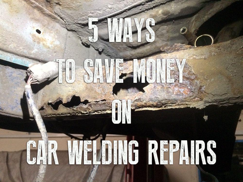 MOT failure on welding? How to save money on vehicle welding repairs