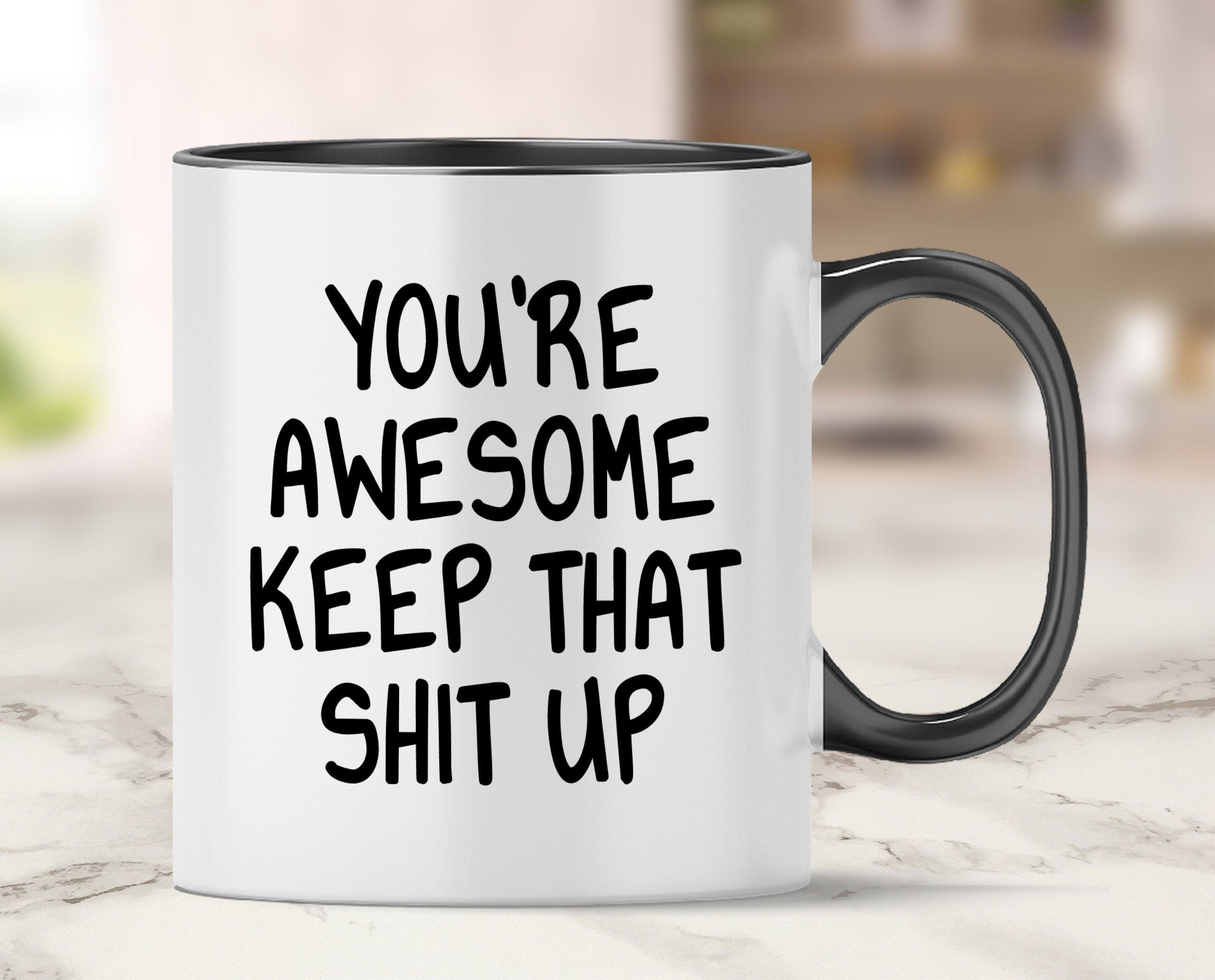 Funny Friends And Family Coffee Mug Gift You Re Awesome Etsy Birthday Presents For Men Friends Funny Presents For Men
