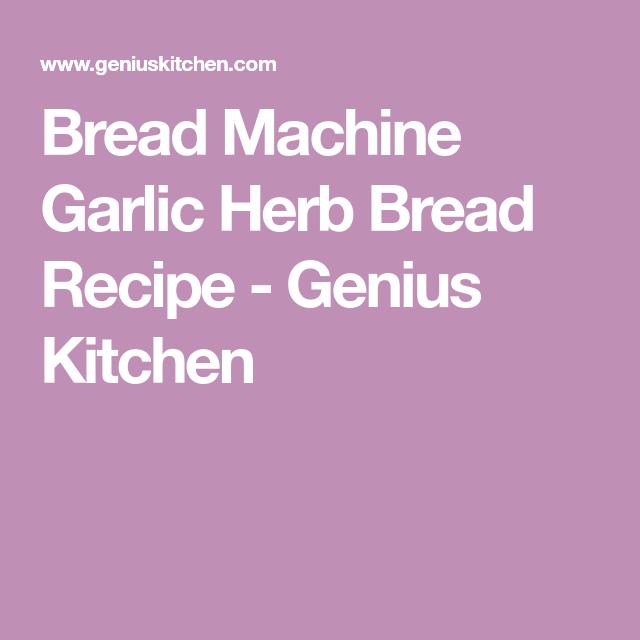 Bread Machine Garlic Herb Bread