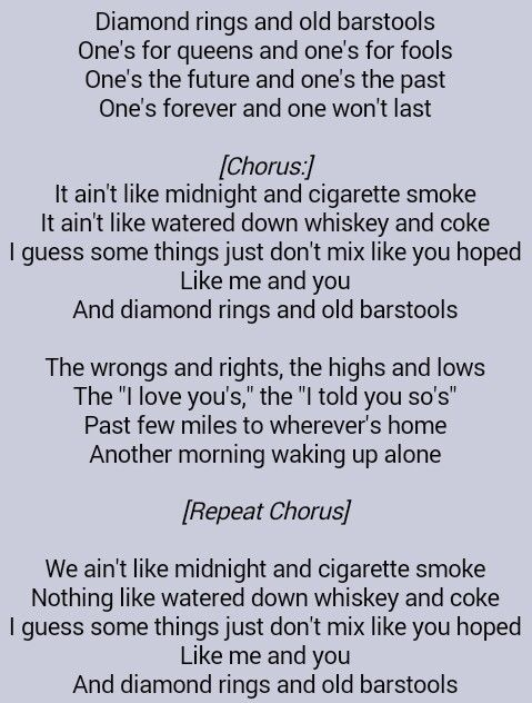 Tim Mcgraw Diamond Rings And Old Barstools If You Ve Got A Diamond Ring On You Ve Got No Reason Great Song Lyrics Country Music Quotes Music Quotes Lyrics
